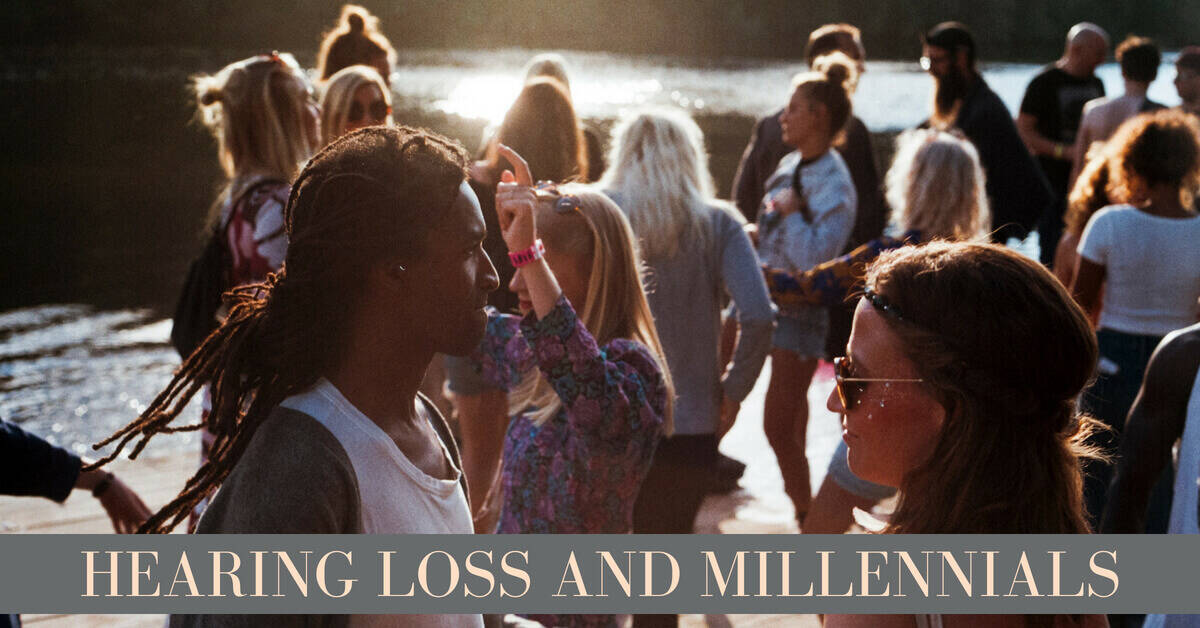 Millennials and Hearing Loss